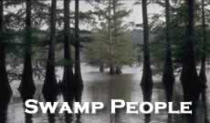 Swamp People ... the TV series on the History Channel