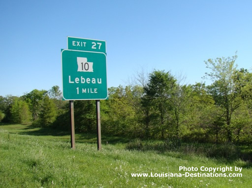 Exit 27 on I-49 to Louisiana Highway 10 and Lebeau