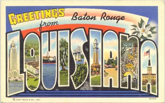 Greetings from Baton Rouge, Louisiana!