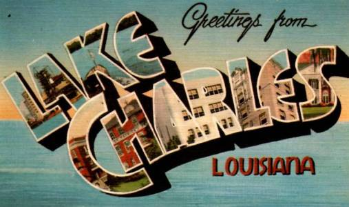 Greetings from Lake Charles!